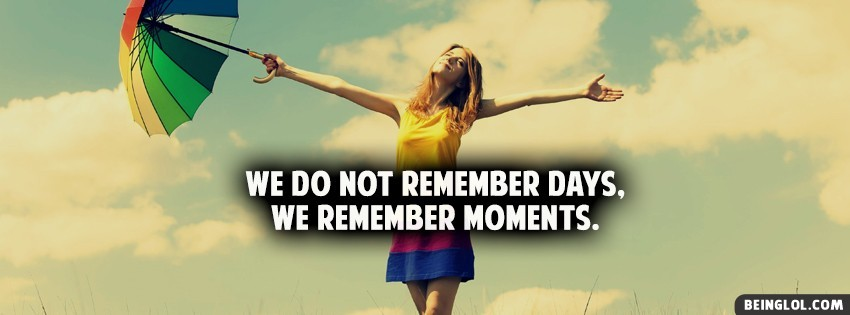 We Remember Moments Facebook Cover
