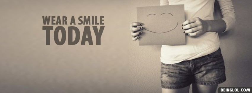 Wear A Smile Today Facebook Cover