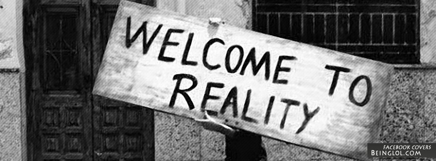 Welcome To Reality Facebook Cover