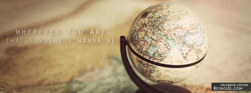 Wherever You Are Facebook Cover