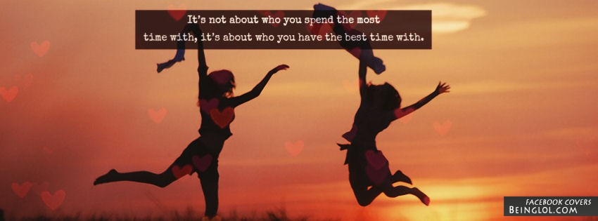Who You Have The Best Time With Facebook Cover