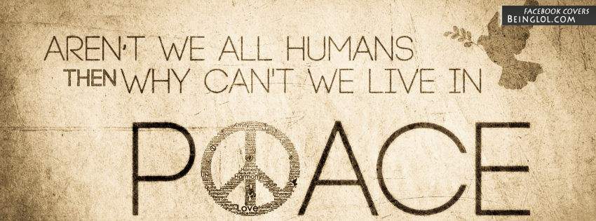Why Can't We Live In Peace Facebook Cover