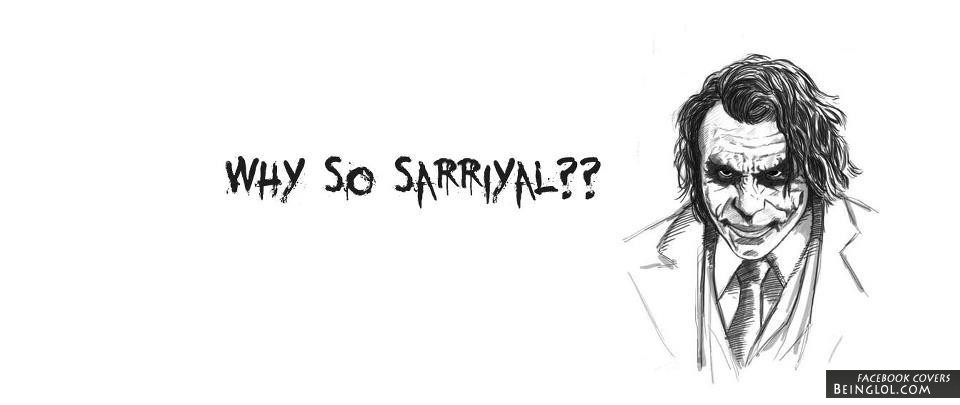 Why So Sarrlyal ? Facebook Cover