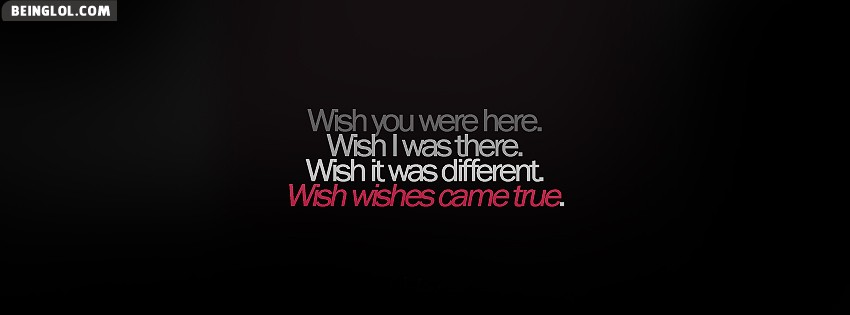 Wish Wishes Came True Facebook Cover