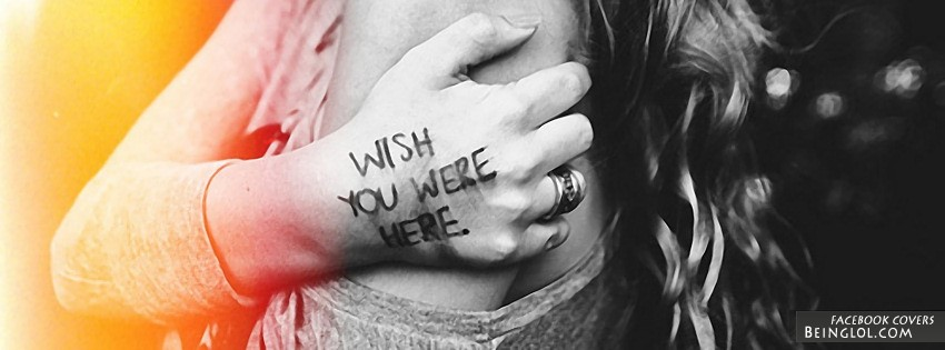 Wish You Were Here Facebook Cover
