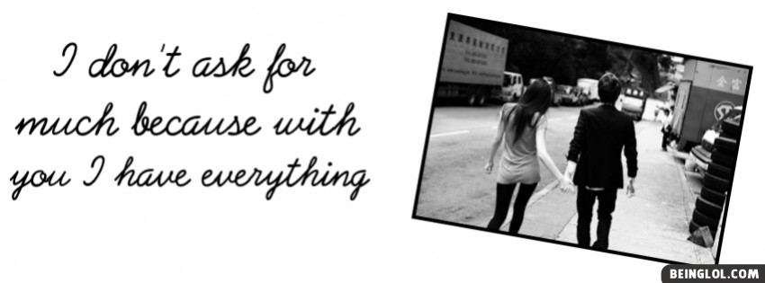 With You I Have Everything Facebook Cover