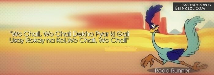 Woh Chali Woh Chali (Funny Road Runner) Facebook Cover