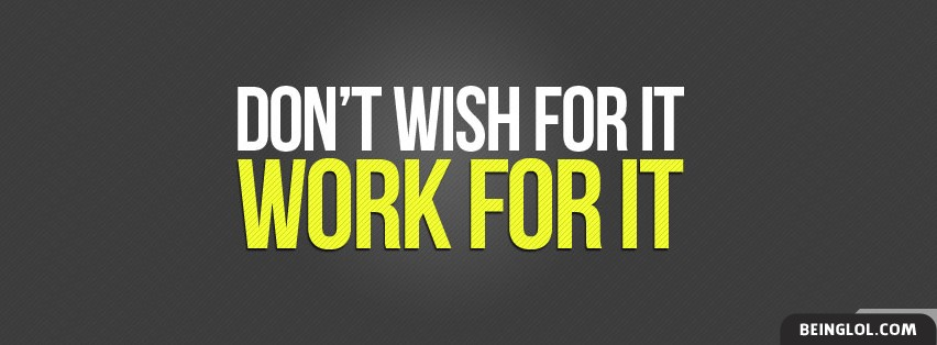 Work For It Facebook Cover