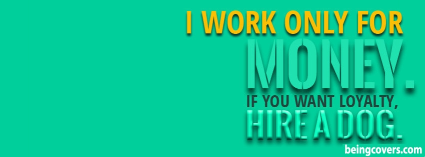 Work For Money Facebook Cover