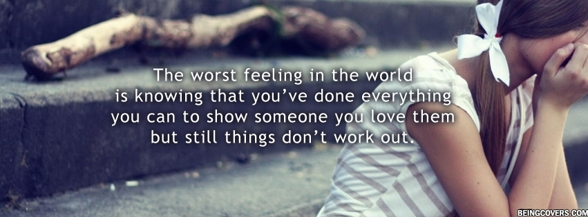 Worst Feeling Ever Facebook Cover