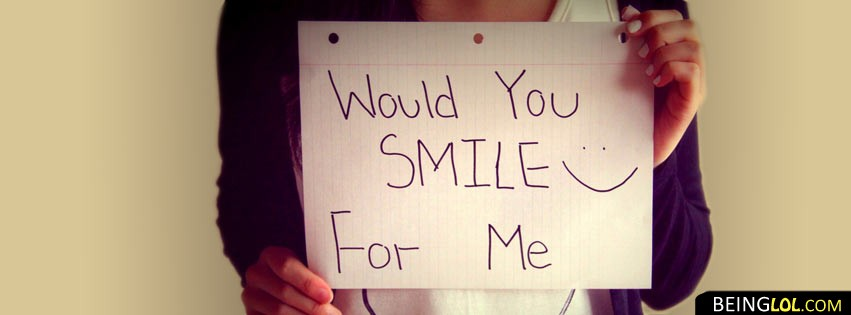 Would You Smile For Me Facebook Cover