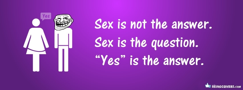 Yes Is The Answer Facebook Cover