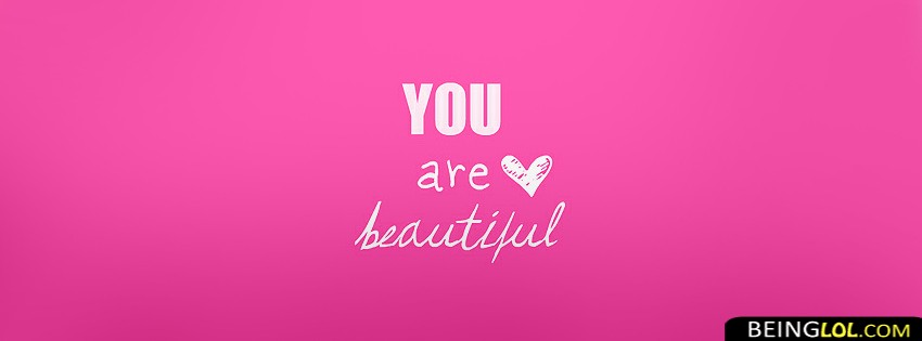 You Are Beautiful Profile Facebook Covers Cover