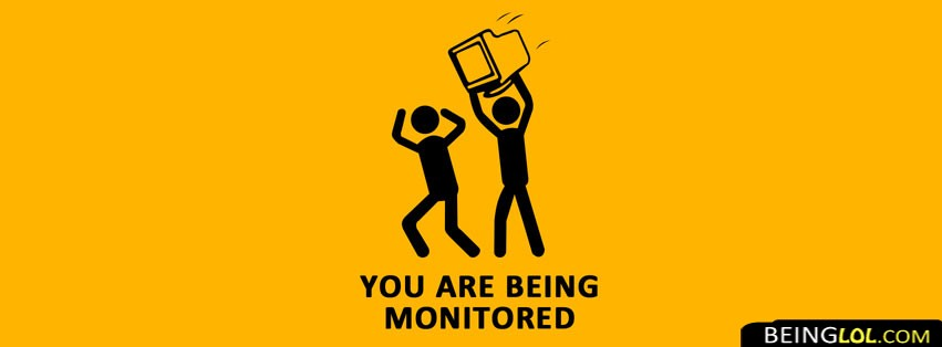 You Are Being Monitored Facebook Cover