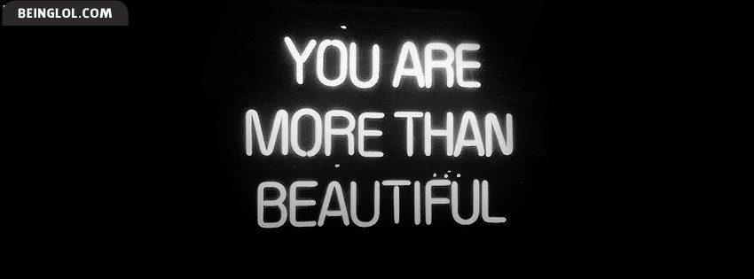 You Are More Than Beautiful Facebook Cover