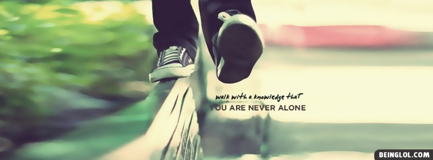 You Are Never Alone Facebook Cover