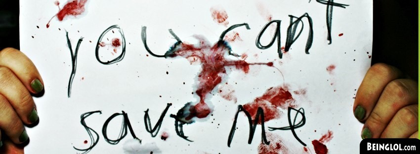 You Cant Save Me Facebook Cover