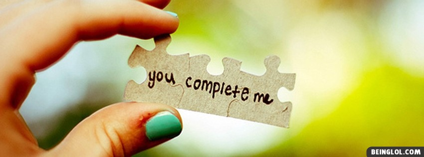 You Complete Me Facebook Cover