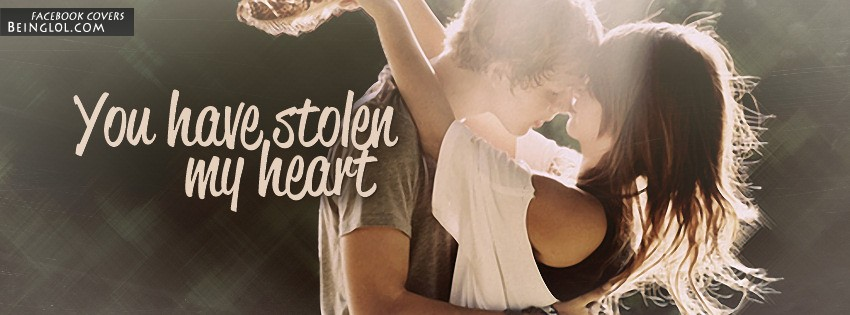 You Have Stolen My Heart Facebook Cover