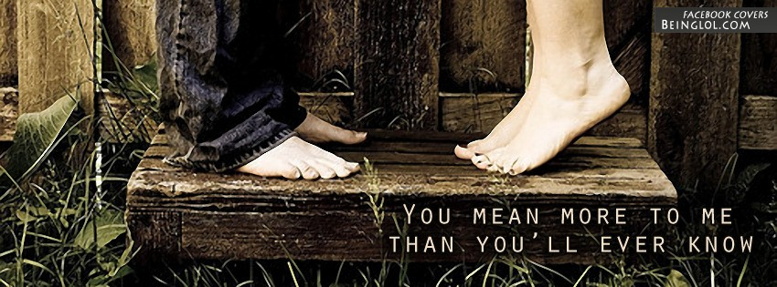 You Mean More To Me Facebook Cover