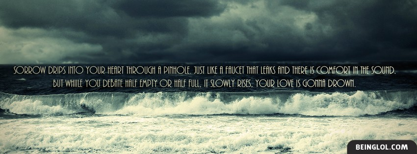 Your Love Is Gonna Drown Facebook Cover