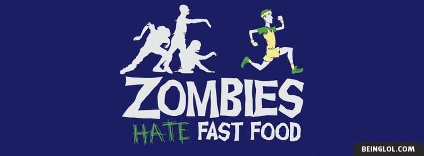 Zombies Hate Fast Food Facebook Cover