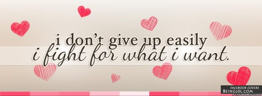I Don't Give Up Easily Facebook Cover