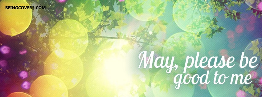 May Please Be Good Facebook Cover