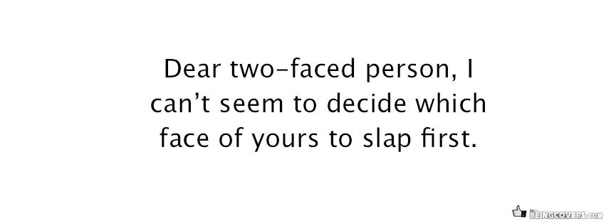 Dear Two-faced Facebook Cover