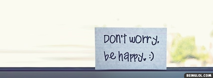 Dont Worry Be Happy Facebook Cover