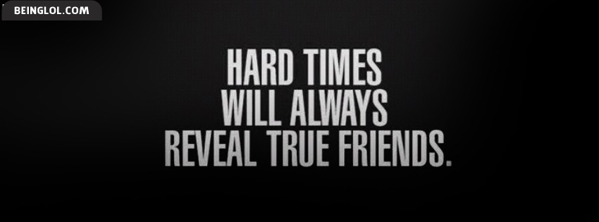 Hard Times Will Always Reveal True Friends Cover
