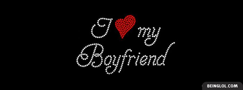 I Love My Boyfriend Facebook Cover