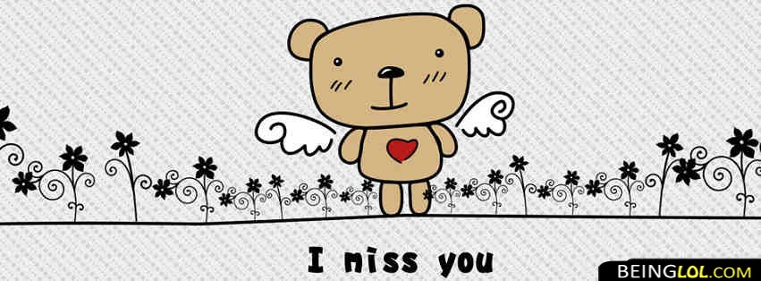 I Miss You Teddy Facebook Cover
