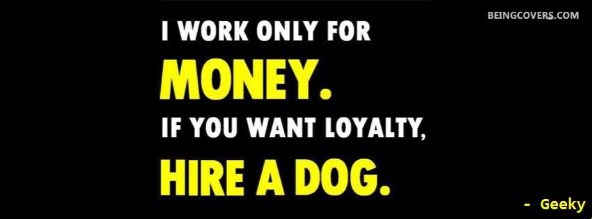 I Work For Money Facebook Cover