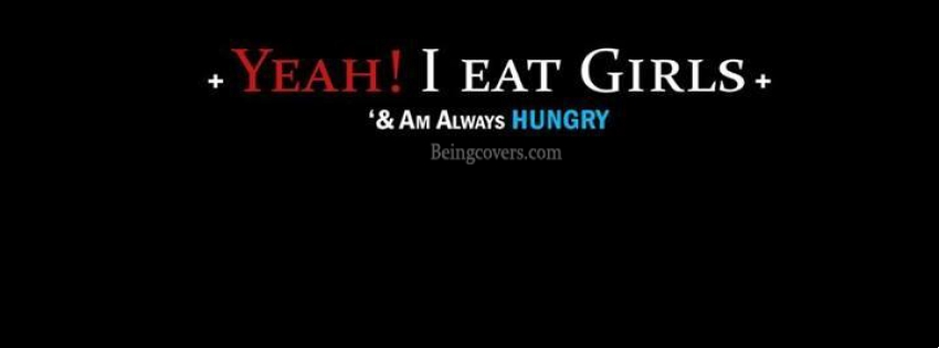 I'm Always Hungry Facebook Cover