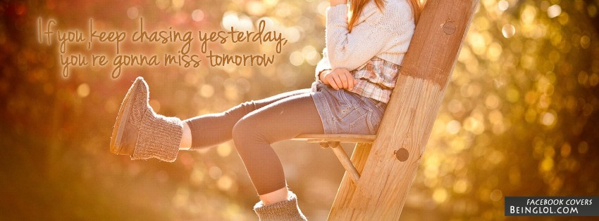 Keep Chasing Yesterday Facebook Cover
