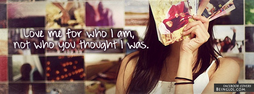 Love Me For Who I Am Facebook Cover