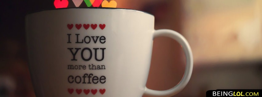 Love You More Than Coffee Facebook Cover