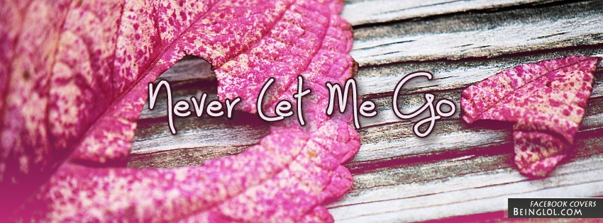 Never Let Me Go Facebook Cover