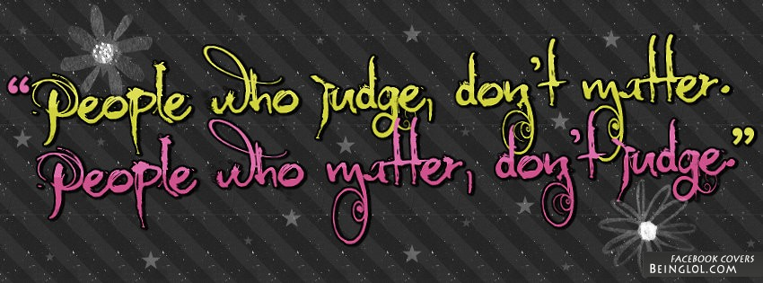 People Who Judge Don't Matter Facebook Cover
