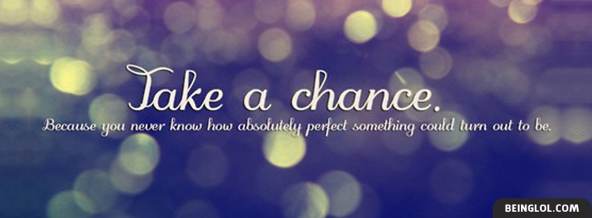 Take A Chance Facebook Cover