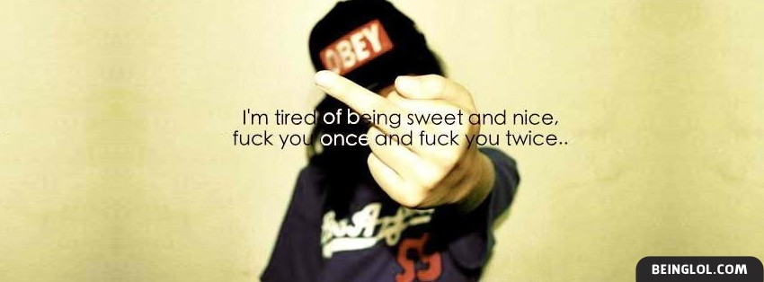 Tired Of Being Sweet And Nice Cover